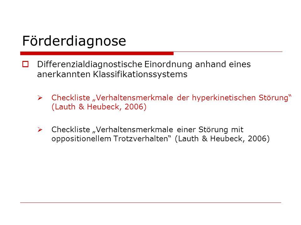 Förderdiagnose Differenzialdiagnostische Einordnung anhand eines anerkannten Klassifikationssystems.
