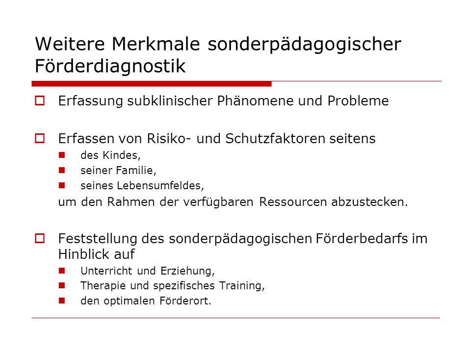 Weitere Merkmale sonderpädagogischer Förderdiagnostik