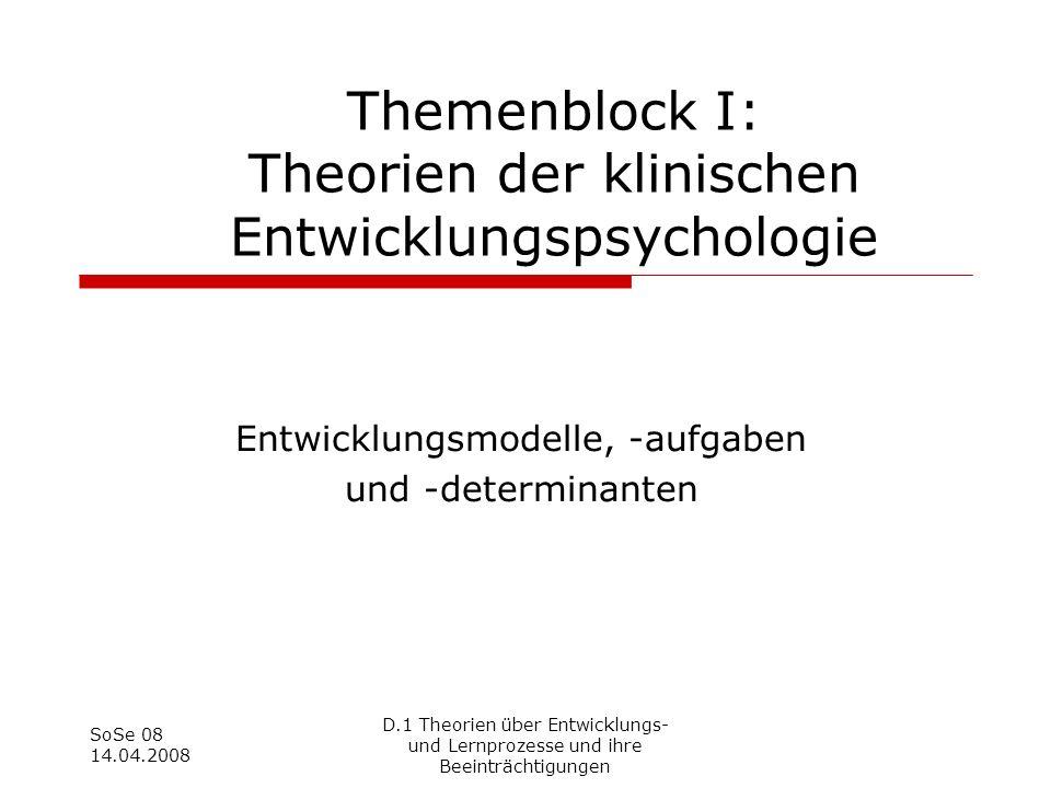 Themenblock I: Theorien der klinischen Entwicklungspsychologie