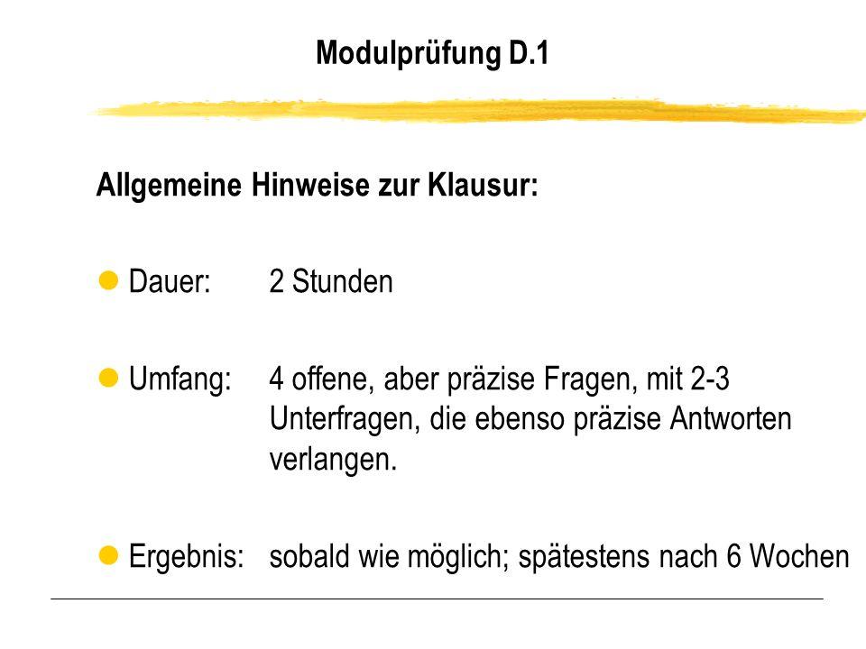 Modulprüfung D.1 Allgemeine Hinweise zur Klausur: Dauer: 2 Stunden.