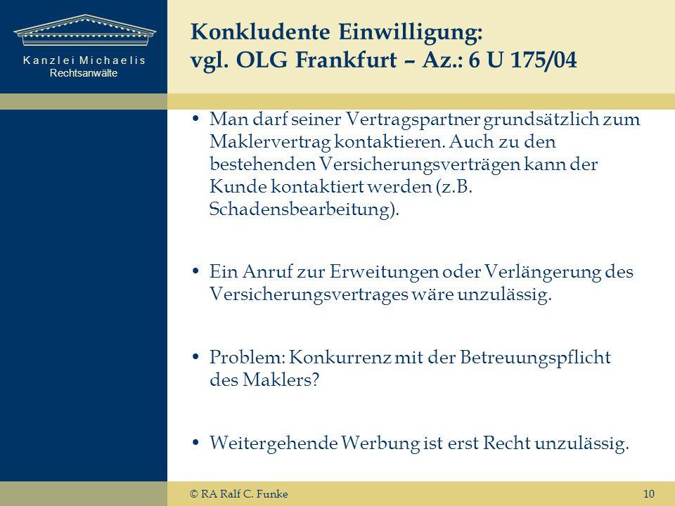 Konkludente Einwilligung: vgl. OLG Frankfurt – Az.: 6 U 175/04