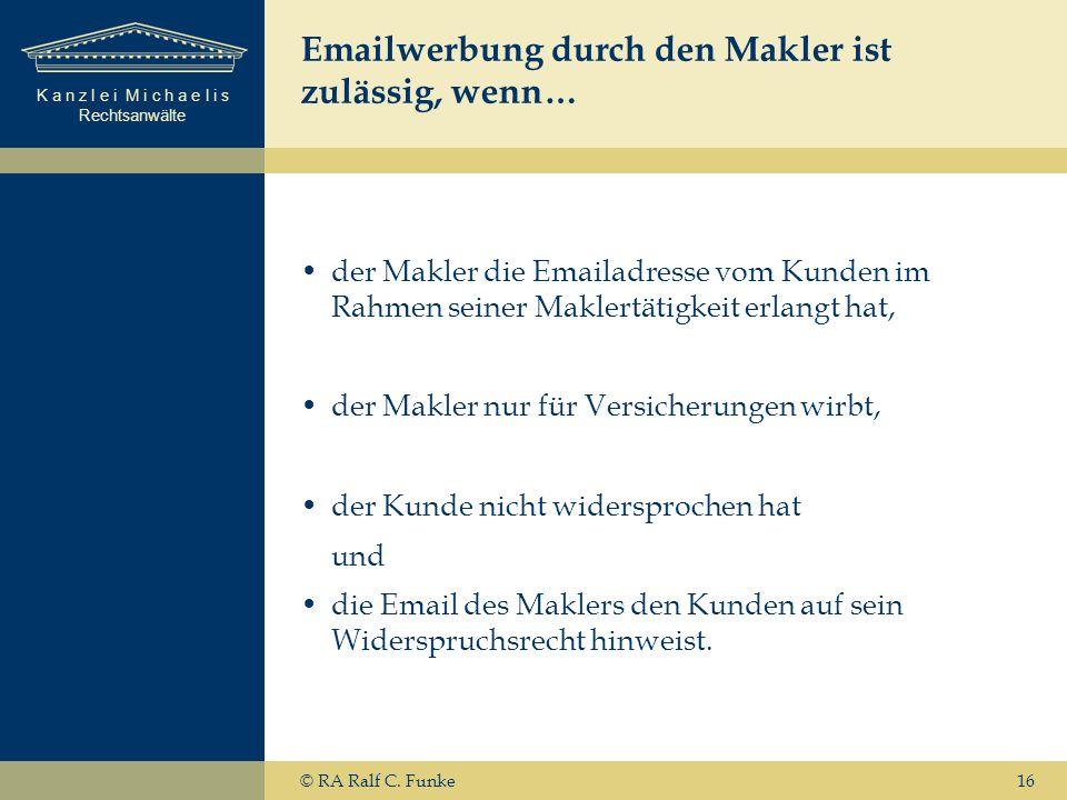 Emailwerbung durch den Makler ist zulässig, wenn…