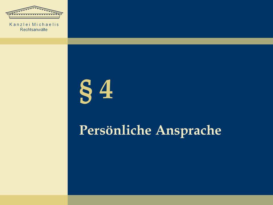 § 4 Persönliche Ansprache