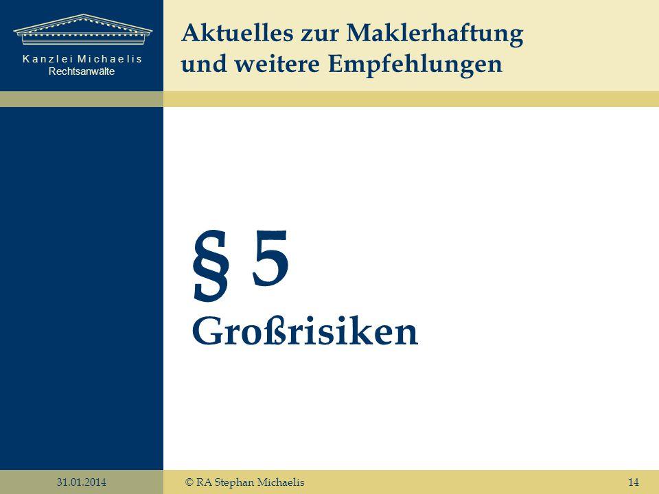 § 5 Großrisiken Aktuelles zur Maklerhaftung und weitere Empfehlungen