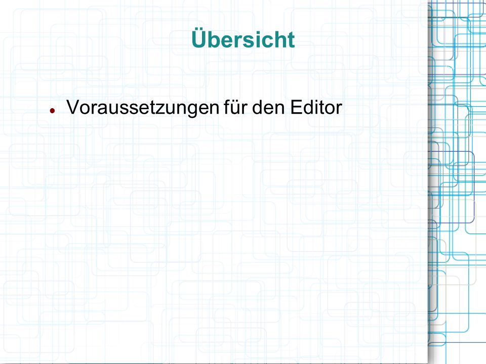 Übersicht Voraussetzungen für den Editor