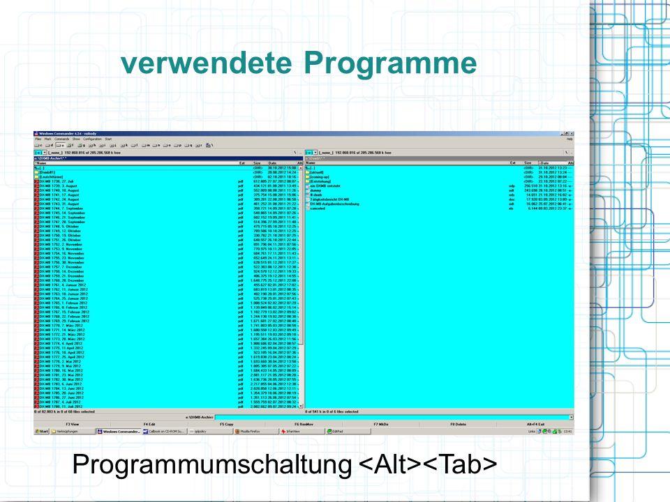 verwendete Programme Programmumschaltung <Alt><Tab>