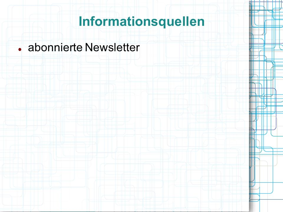 Informationsquellen abonnierte Newsletter