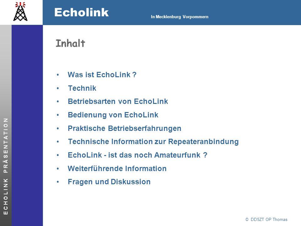 Inhalt Was ist EchoLink Technik Betriebsarten von EchoLink