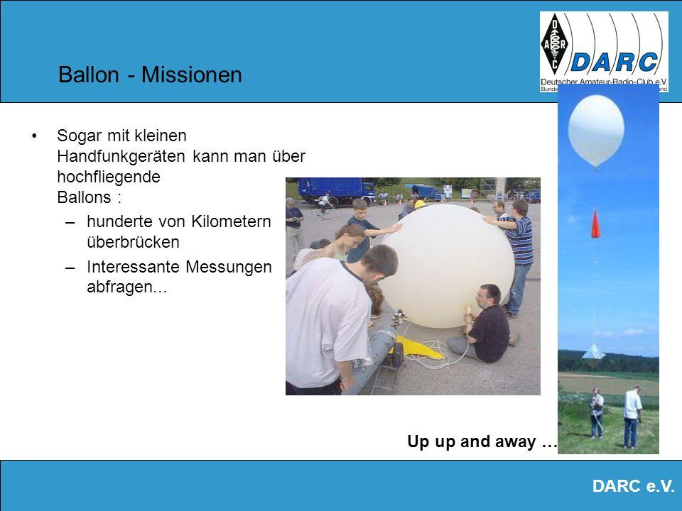 Ballon - Missionen Sogar mit kleinen Handfunkgeräten kann man über hochfliegende Ballons : hunderte von Kilometern überbrücken.