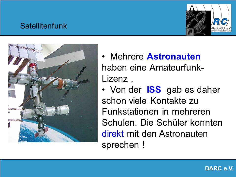 Mehrere Astronauten haben eine Amateurfunk-Lizenz ,