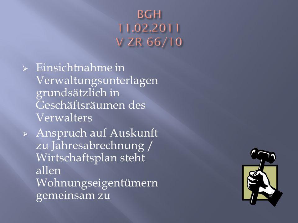 BGH 11.02.2011 V ZR 66/10 Einsichtnahme in Verwaltungsunterlagen grundsätzlich in Geschäftsräumen des Verwalters.
