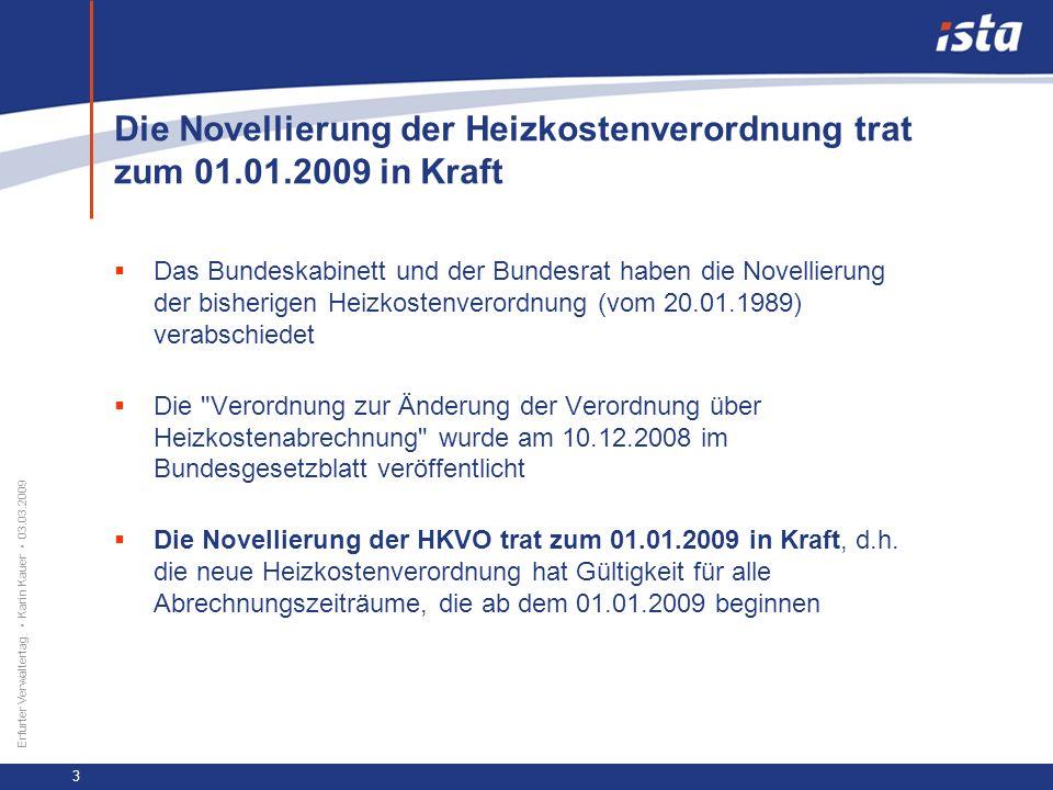 Die Novellierung der Heizkostenverordnung trat zum 01.01.2009 in Kraft