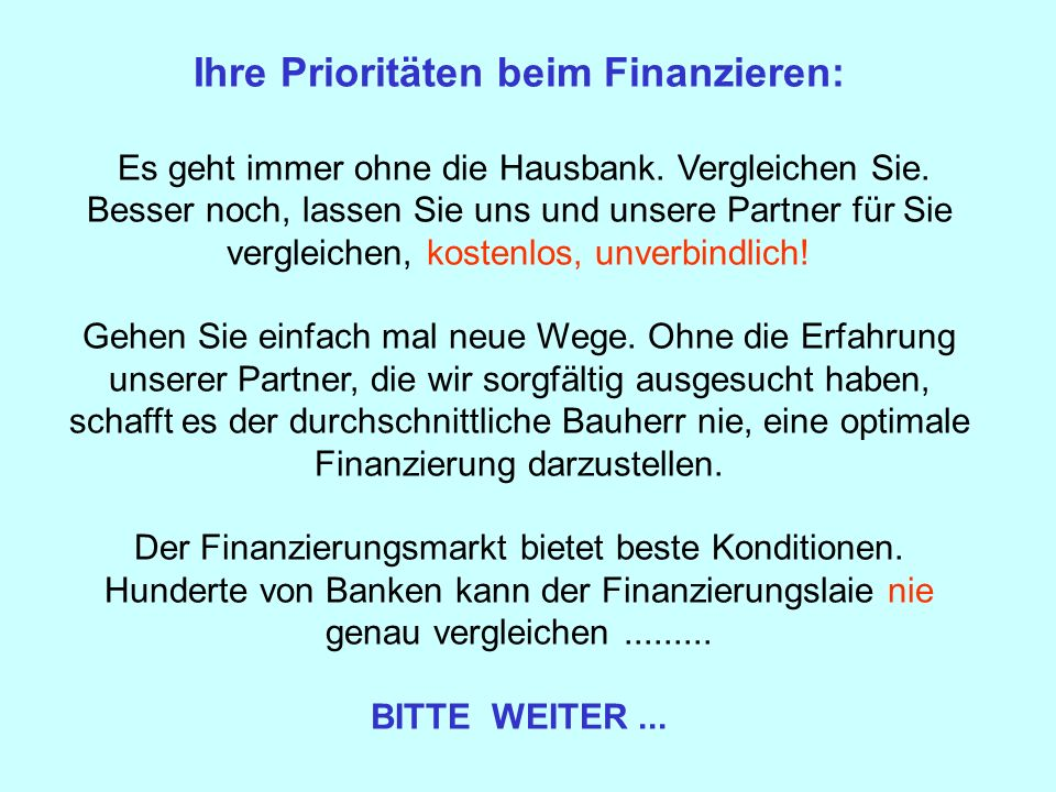 Ihre Prioritäten beim Finanzieren: Es geht immer ohne die Hausbank