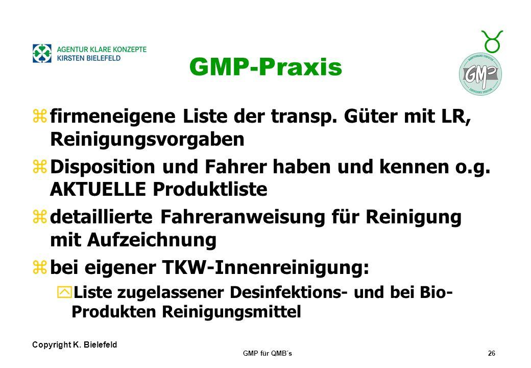 GMP-Praxis firmeneigene Liste der transp. Güter mit LR, Reinigungsvorgaben. Disposition und Fahrer haben und kennen o.g. AKTUELLE Produktliste.