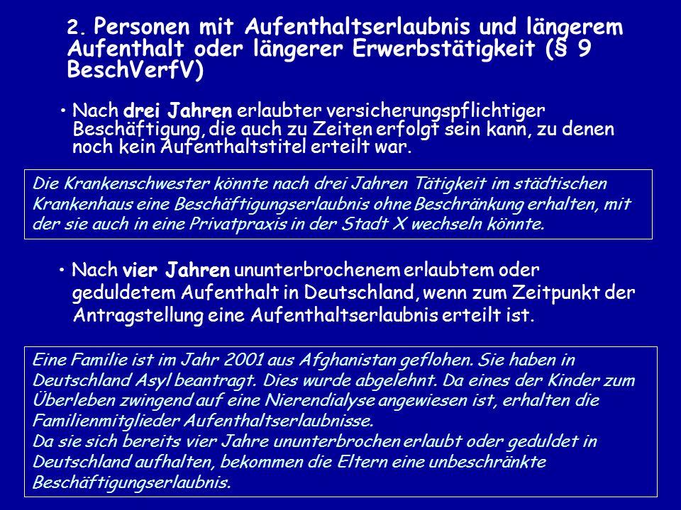 2. Personen mit Aufenthaltserlaubnis und längerem Aufenthalt oder längerer Erwerbstätigkeit (§ 9 BeschVerfV)