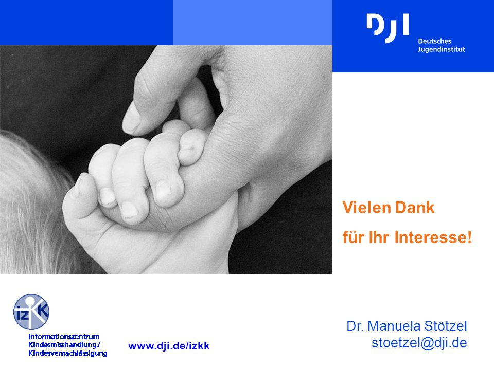 Vielen Dank für Ihr Interesse! Dr. Manuela Stötzel stoetzel@dji.de