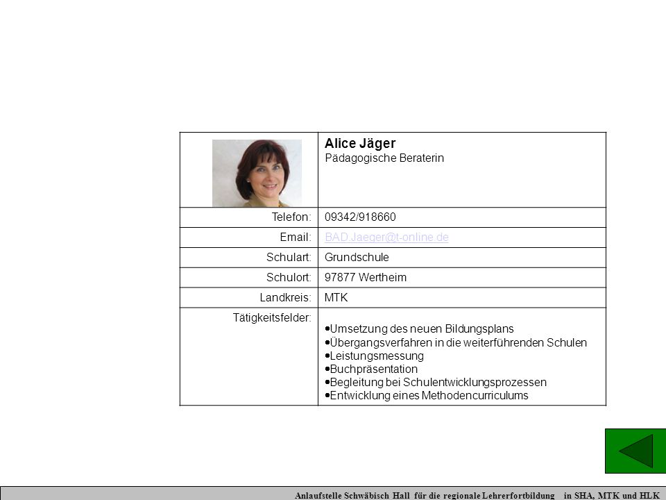 Alice Jäger Pädagogische Beraterin Telefon: 09342/918660 Email: