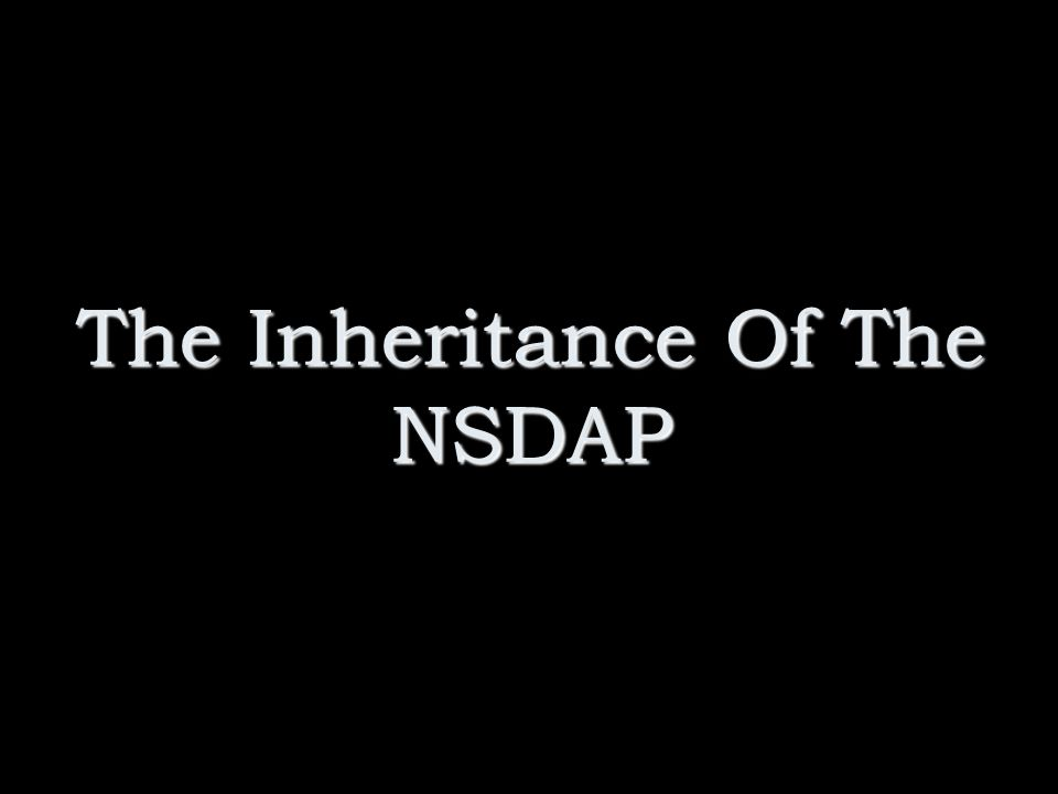 The Inheritance Of The NSDAP