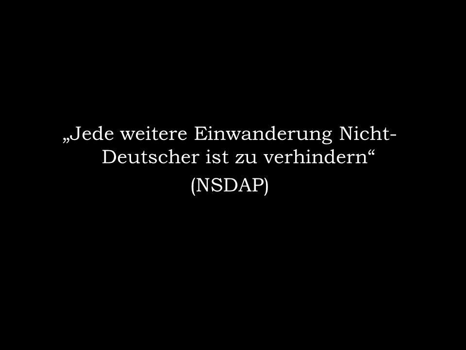 """""""Jede weitere Einwanderung Nicht-Deutscher ist zu verhindern"""