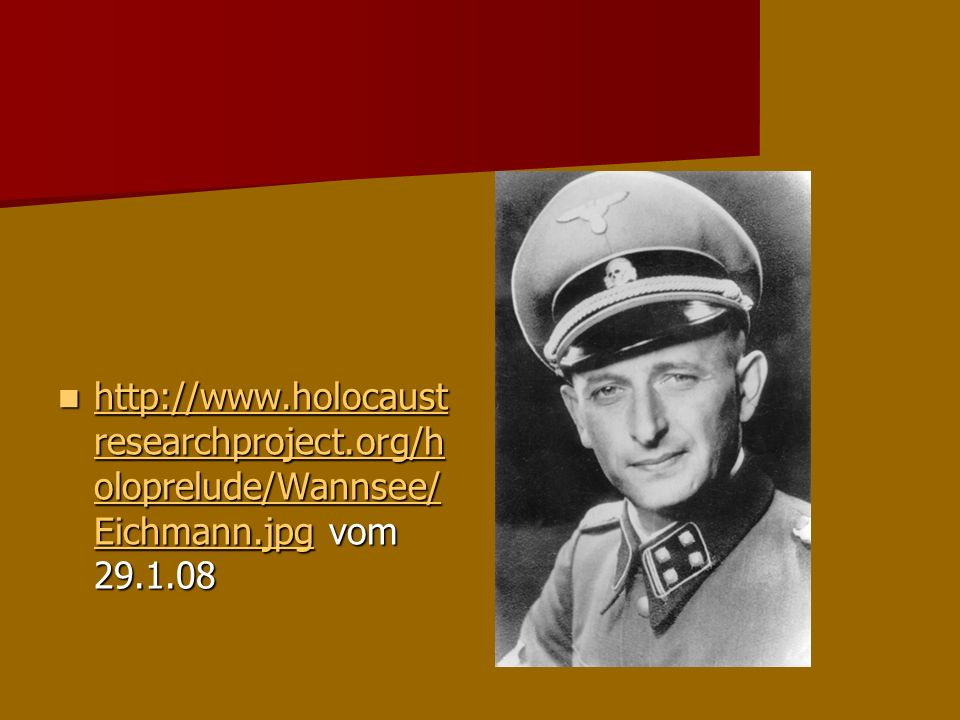 http://www. holocaustresearchproject. org/holoprelude/Wannsee/Eichmann