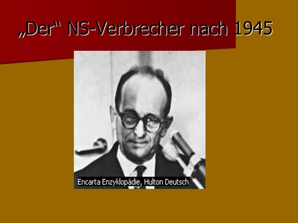 """""""Der NS-Verbrecher nach 1945"""