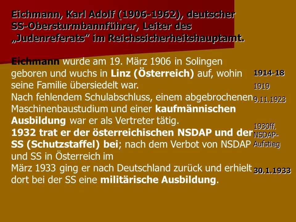 """Eichmann, Karl Adolf (1906-1962), deutscher SS-Obersturmbannführer, Leiter des """"Judenreferats im Reichssicherheitshauptamt."""