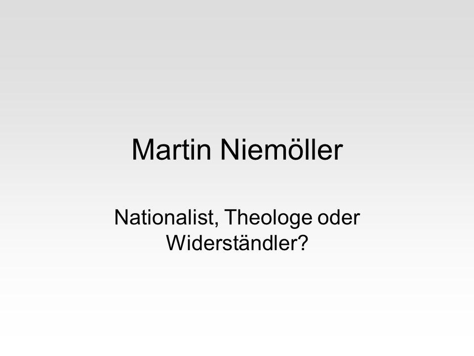 Nationalist, Theologe oder Widerständler