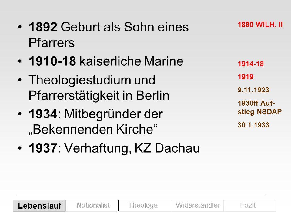 1892 Geburt als Sohn eines Pfarrers 1910-18 kaiserliche Marine