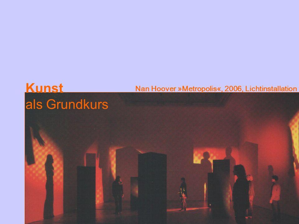 Kunst als Grundkurs Nan Hoover »Metropolis«, 2006, Lichtinstallation