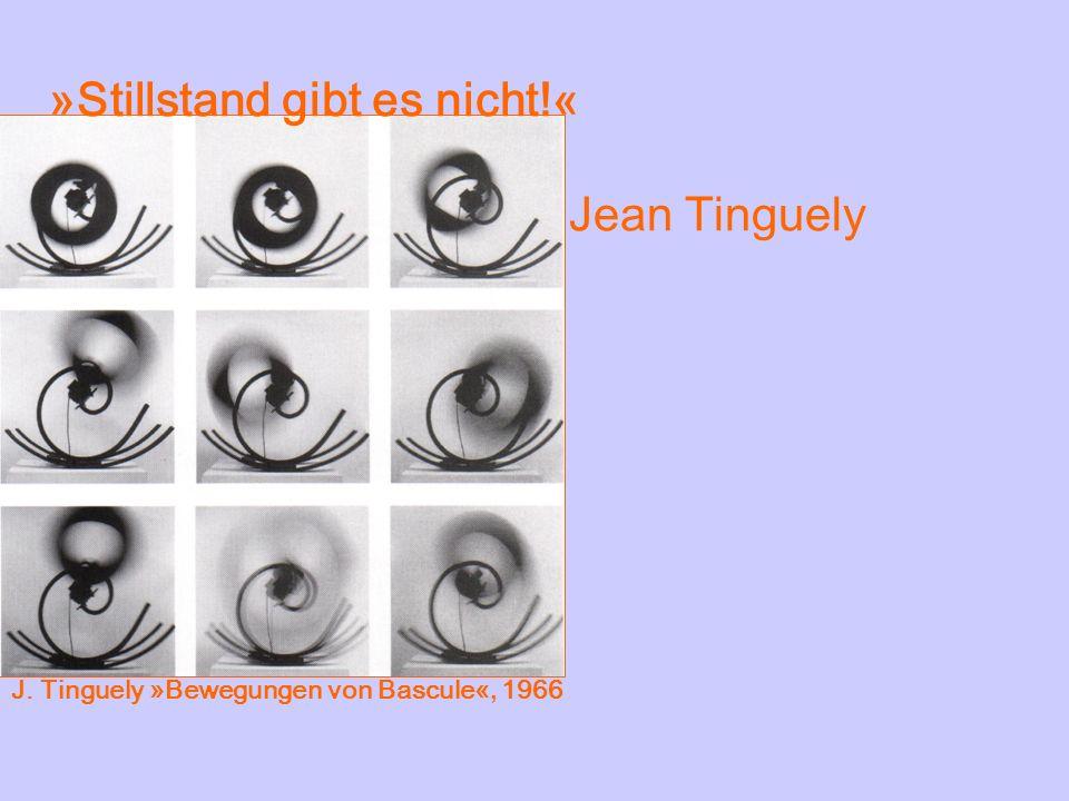 »Stillstand gibt es nicht!« Jean Tinguely