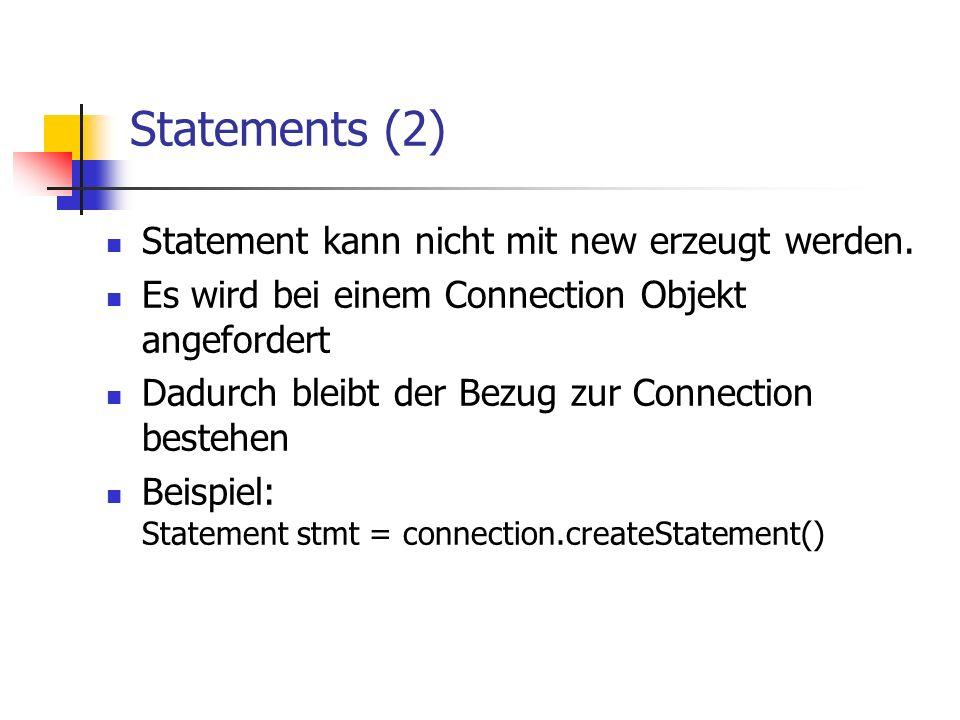 Statements (2) Statement kann nicht mit new erzeugt werden.