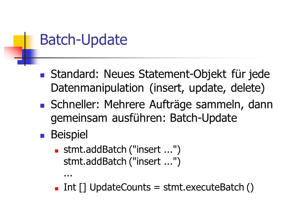 Batch-Update Standard: Neues Statement-Objekt für jede Datenmanipulation (insert, update, delete)