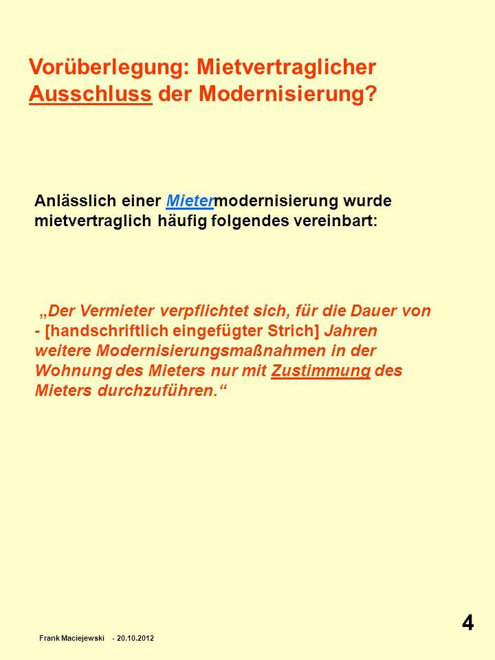 Vorüberlegung: Mietvertraglicher Ausschluss der Modernisierung