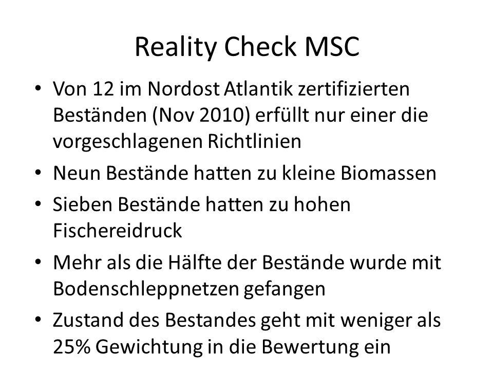Reality Check MSC Von 12 im Nordost Atlantik zertifizierten Beständen (Nov 2010) erfüllt nur einer die vorgeschlagenen Richtlinien.