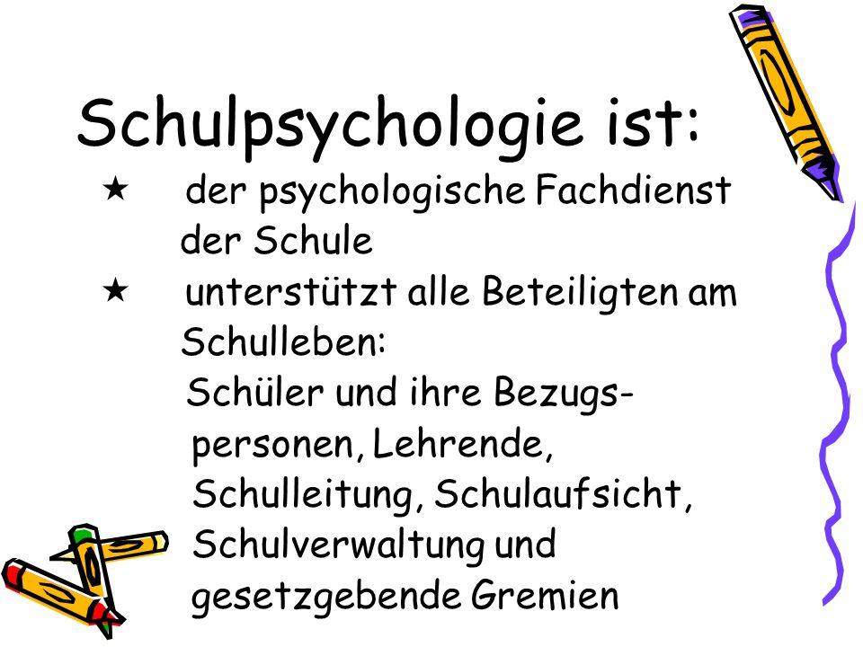 Schulpsychologie ist: