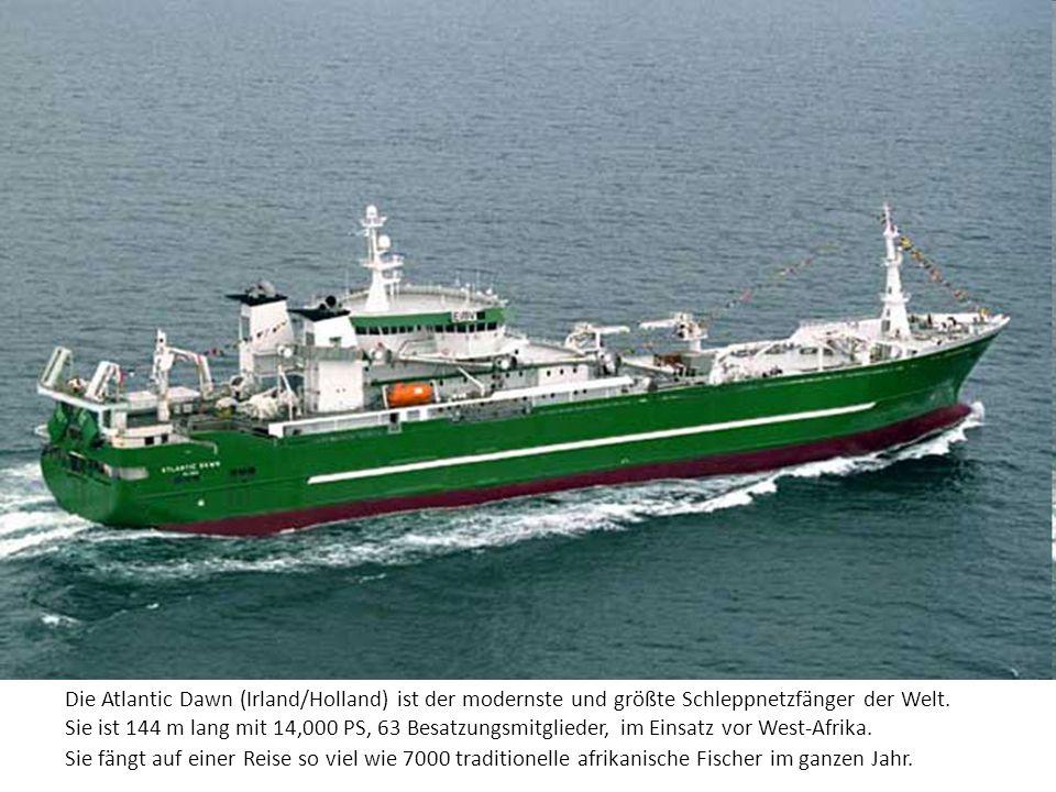 Die Atlantic Dawn (Irland/Holland) ist der modernste und größte Schleppnetzfänger der Welt.