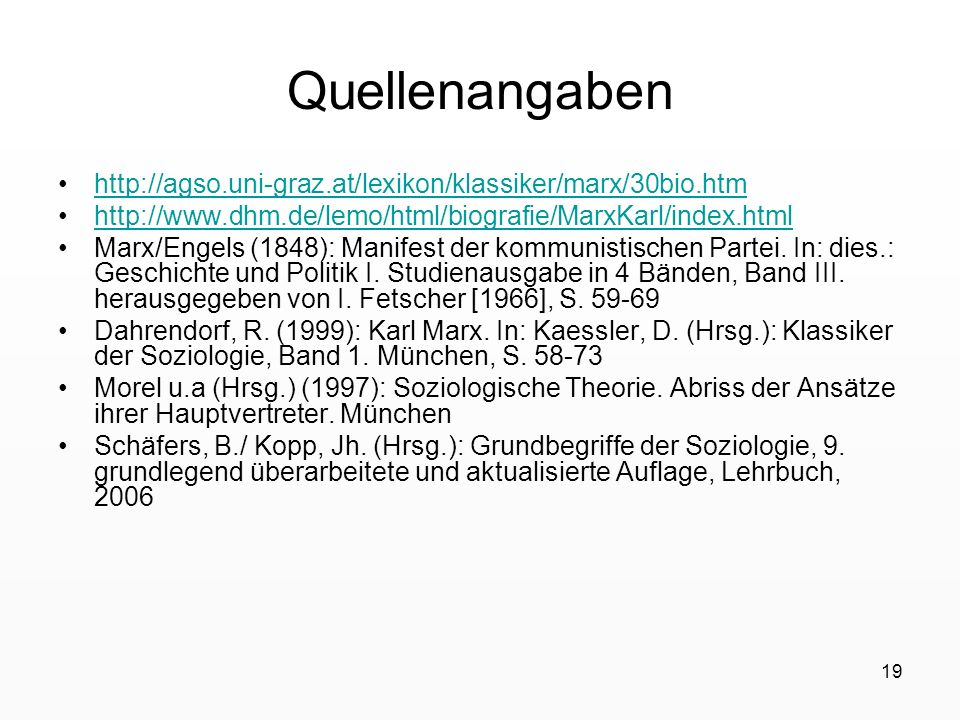 Quellenangaben http://agso.uni-graz.at/lexikon/klassiker/marx/30bio.htm. http://www.dhm.de/lemo/html/biografie/MarxKarl/index.html.