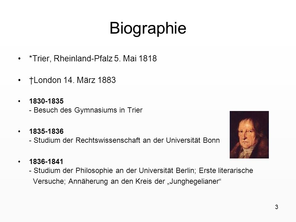 Biographie *Trier, Rheinland-Pfalz 5. Mai 1818 †London 14. März 1883