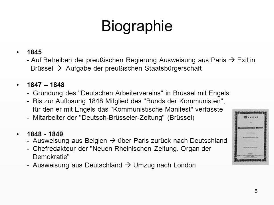 Biographie 1845. - Auf Betreiben der preußischen Regierung Ausweisung aus Paris  Exil in. Brüssel  Aufgabe der preußischen Staatsbürgerschaft.