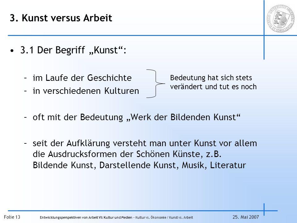 "3. Kunst versus Arbeit 3.1 Der Begriff ""Kunst :"