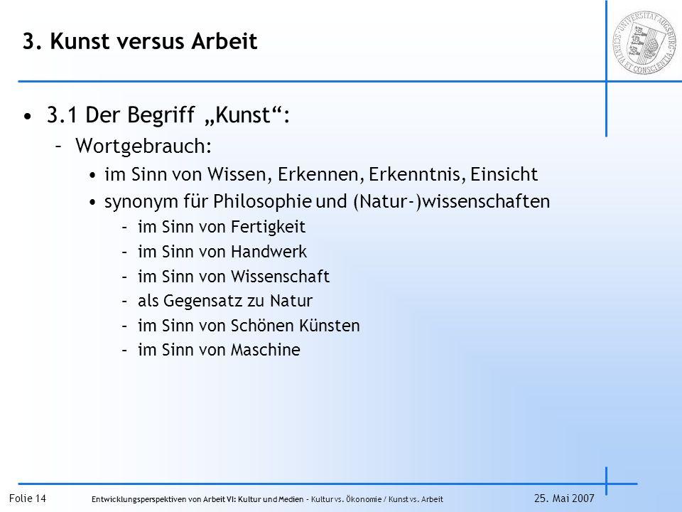 """3. Kunst versus Arbeit 3.1 Der Begriff """"Kunst : Wortgebrauch:"""