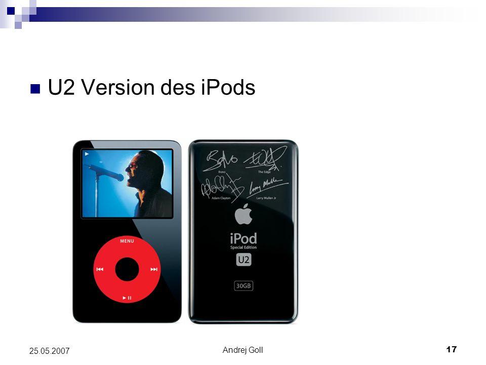 U2 Version des iPods 25.05.2007 Andrej Goll
