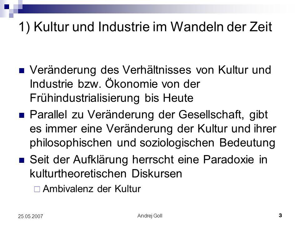 1) Kultur und Industrie im Wandeln der Zeit