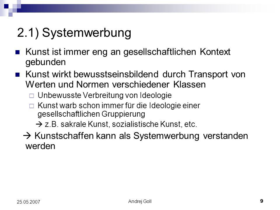 2.1) Systemwerbung Kunst ist immer eng an gesellschaftlichen Kontext gebunden.