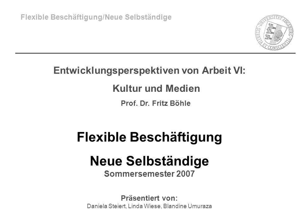Flexible Beschäftigung Neue Selbständige Sommersemester 2007