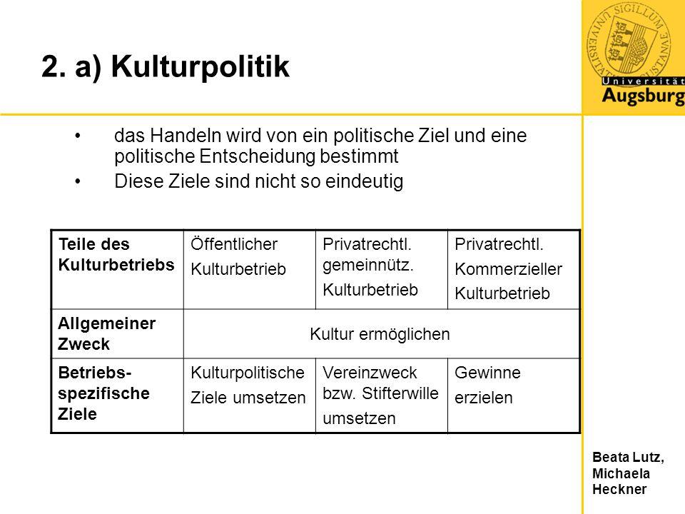 2. a) Kulturpolitikdas Handeln wird von ein politische Ziel und eine politische Entscheidung bestimmt.