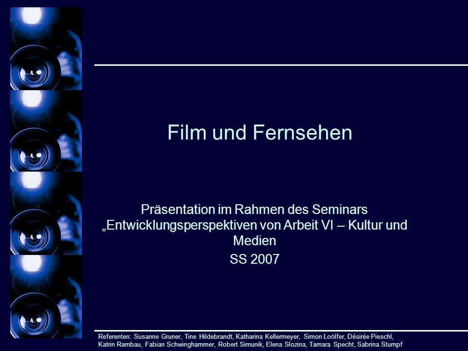 """Film und Fernsehen Präsentation im Rahmen des Seminars """"Entwicklungsperspektiven von Arbeit VI – Kultur und Medien."""