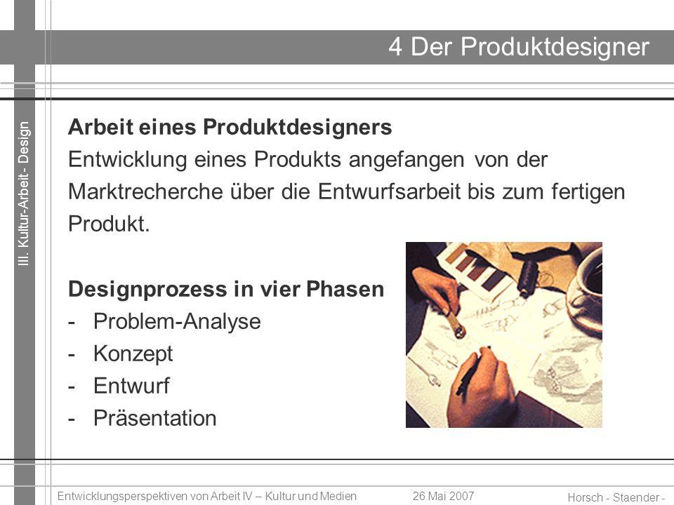 4 Der Produktdesigner Arbeit eines Produktdesigners