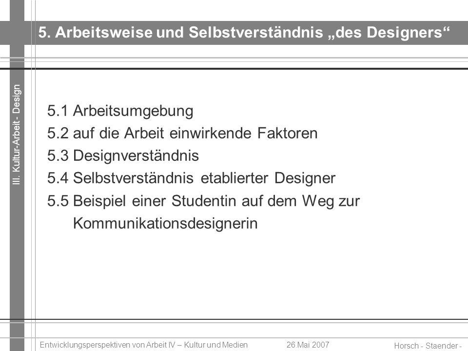 """5. Arbeitsweise und Selbstverständnis """"des Designers"""