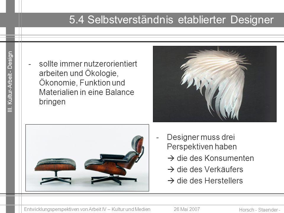 5.4 Selbstverständnis etablierter Designer